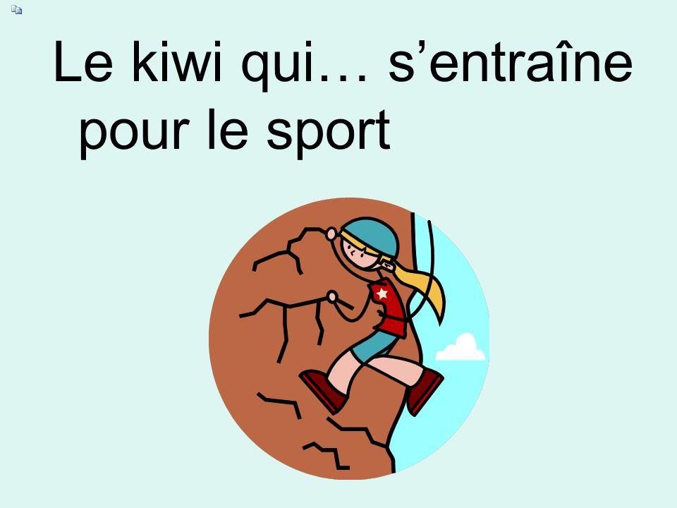 Le kiwi qui… sentraîne pour le sport