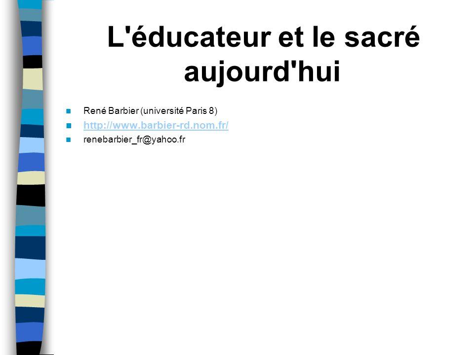 COURS UNIVERSITAIRE Université Paris 8 Sciences de l éducation © René Barbier pour lensemble du site