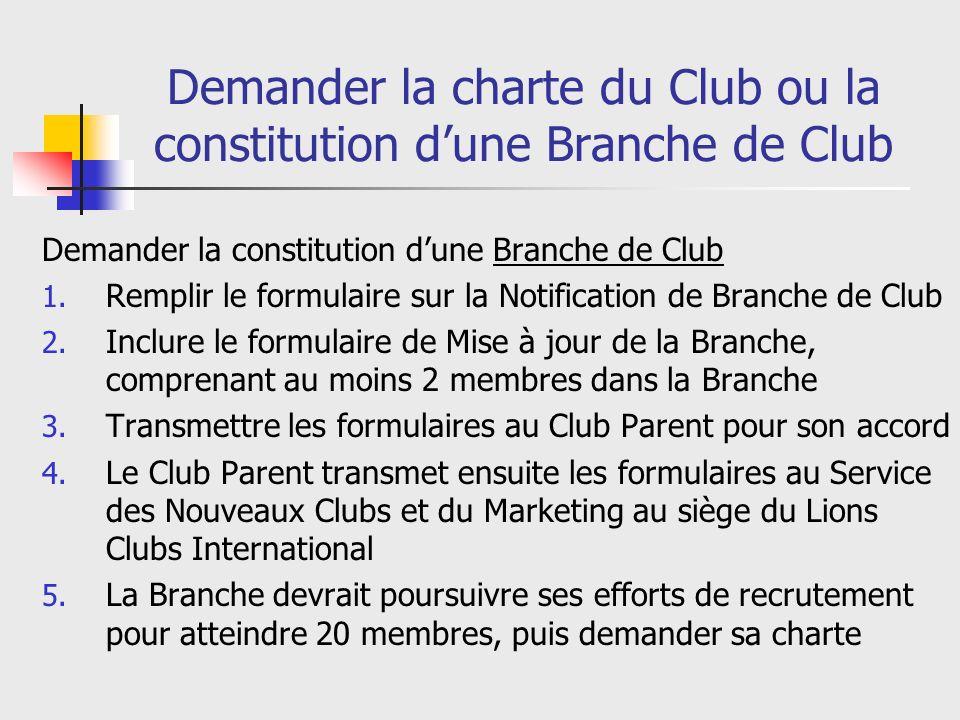 Demander la charte du Club ou la constitution dune Branche de Club Demander la constitution dune Branche de Club 1.