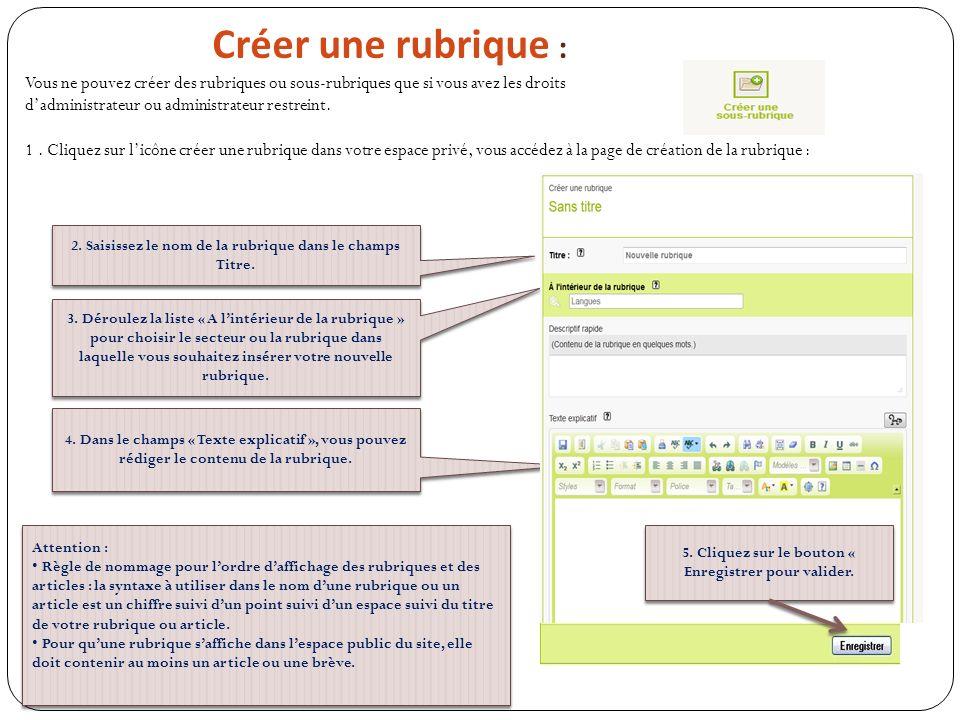 Créer une rubrique : Vous ne pouvez créer des rubriques ou sous-rubriques que si vous avez les droits dadministrateur ou administrateur restreint. 1.