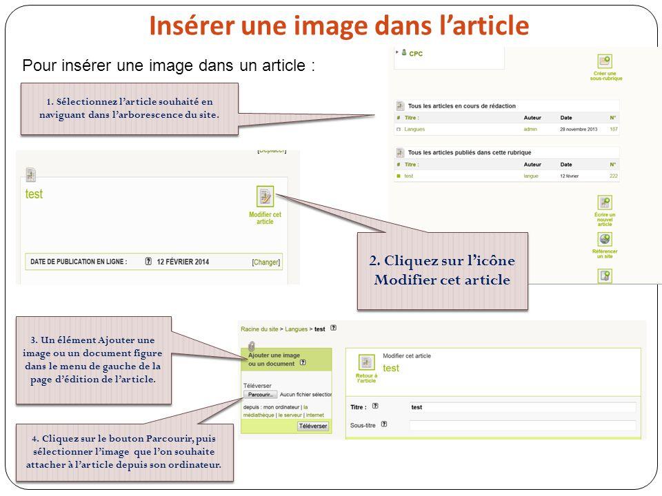 Insérer une image dans larticle Pour insérer une image dans un article : 1. Sélectionnez larticle souhaité en naviguant dans larborescence du site. 2.