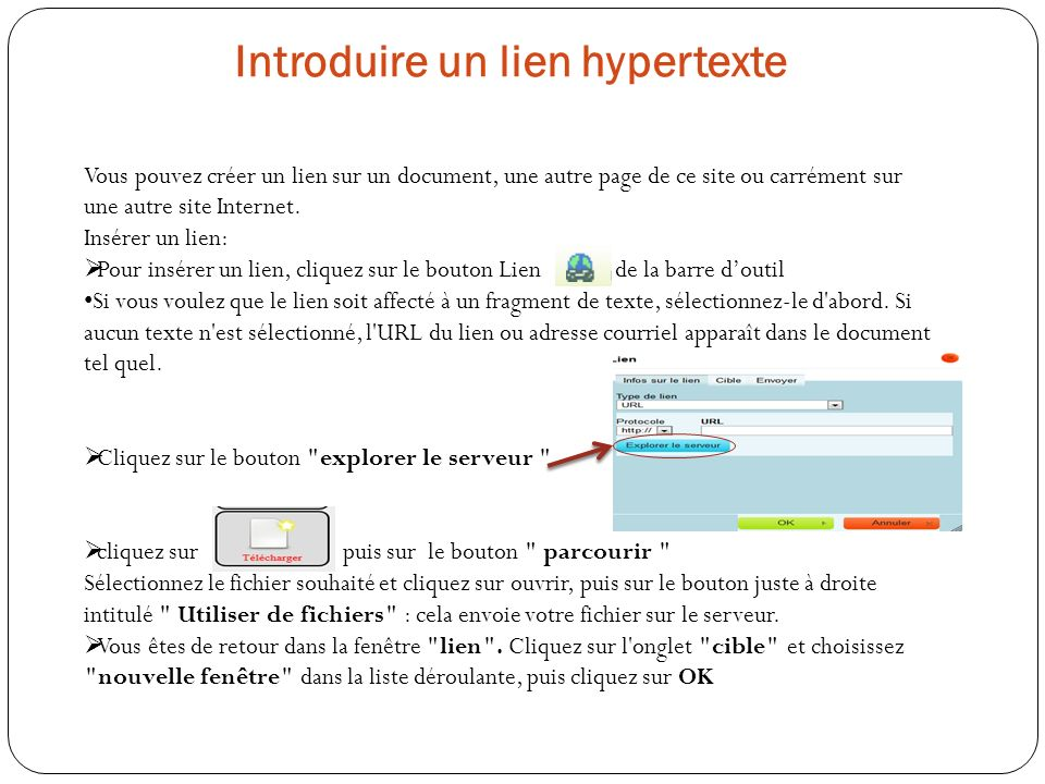 Introduire un lien hypertexte Vous pouvez créer un lien sur un document, une autre page de ce site ou carrément sur une autre site Internet. Insérer u