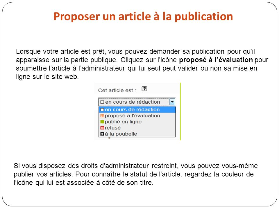 Proposer un article à la publication Lorsque votre article est prêt, vous pouvez demander sa publication pour quil apparaisse sur la partie publique.
