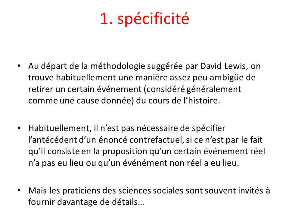 1. spécificité Au départ de la méthodologie suggérée par David Lewis, on trouve habituellement une manière assez peu ambigüe de retirer un certain évé