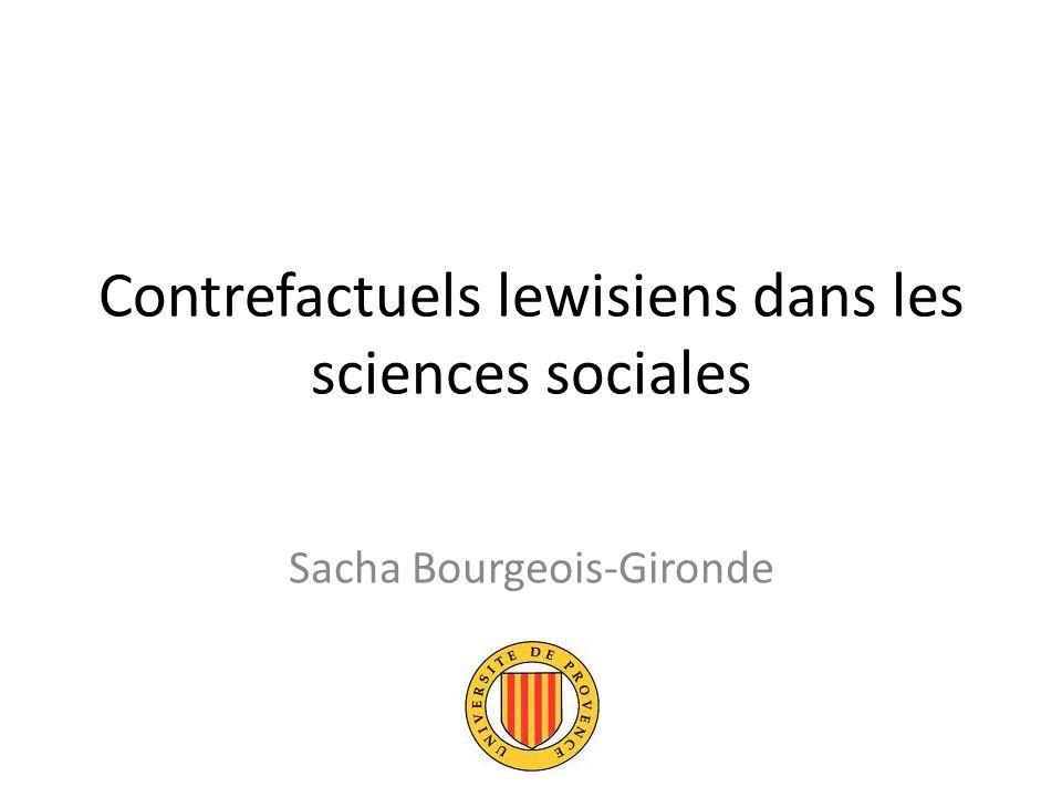 Contrefactuels lewisiens dans les sciences sociales Sacha Bourgeois-Gironde