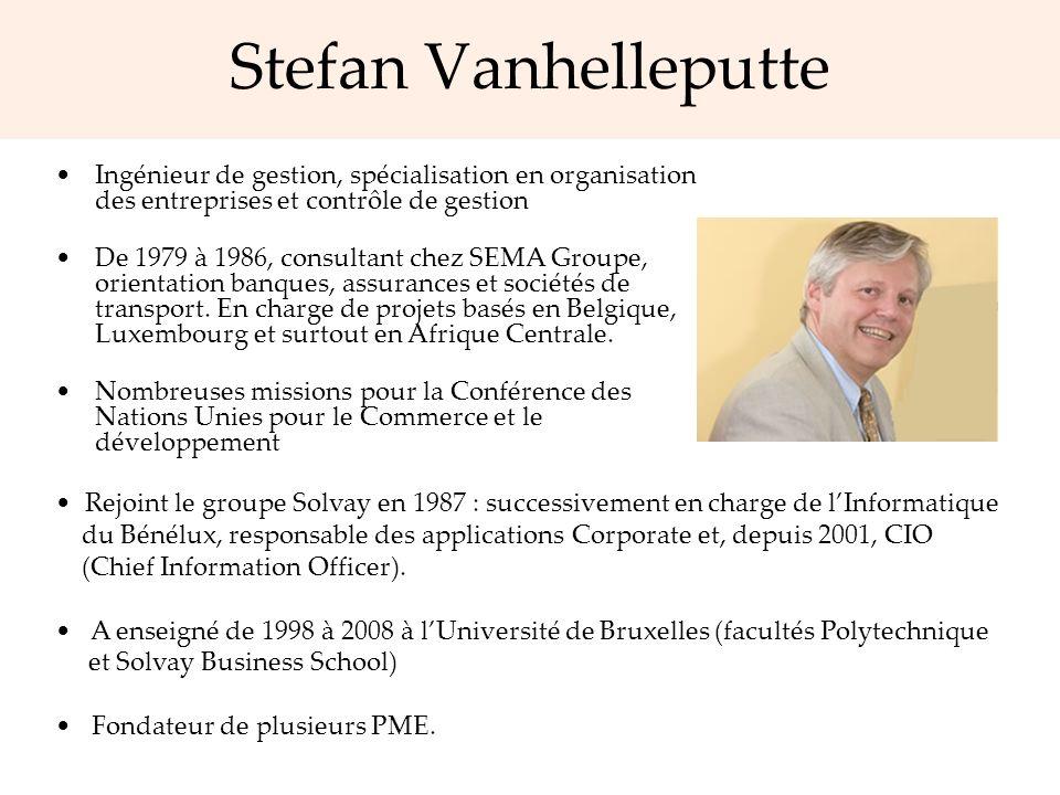 Stefan Vanhelleputte Ingénieur de gestion, spécialisation en organisation des entreprises et contrôle de gestion De 1979 à 1986, consultant chez SEMA