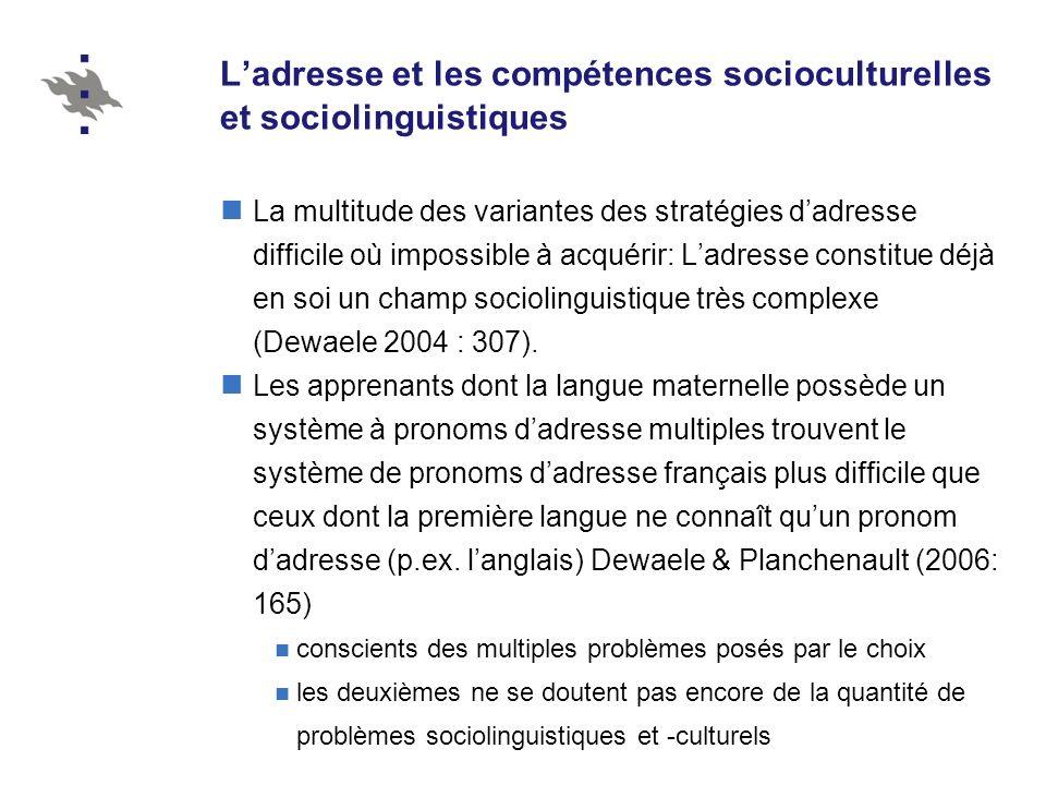 Ladresse et les compétences socioculturelles et sociolinguistiques La multitude des variantes des stratégies dadresse difficile où impossible à acquér