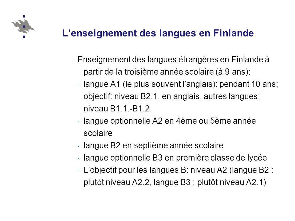 Lenseignement des langues en Finlande Enseignement des langues étrangères en Finlande à partir de la troisième année scolaire (à 9 ans): - langue A1 (