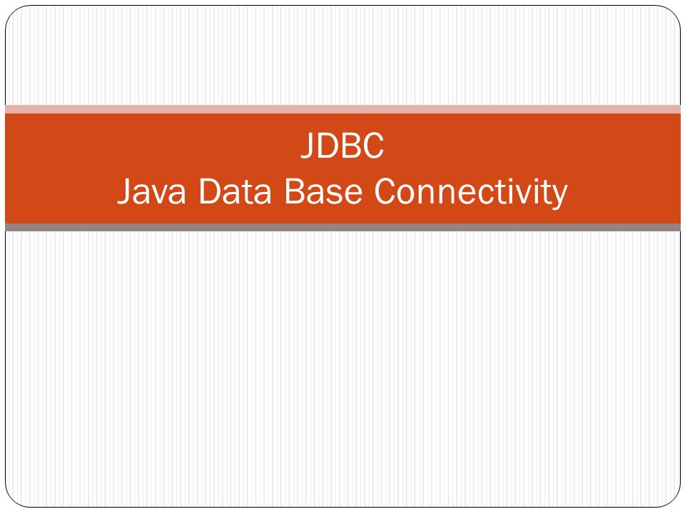 JDBC Java Data Base Connectivity