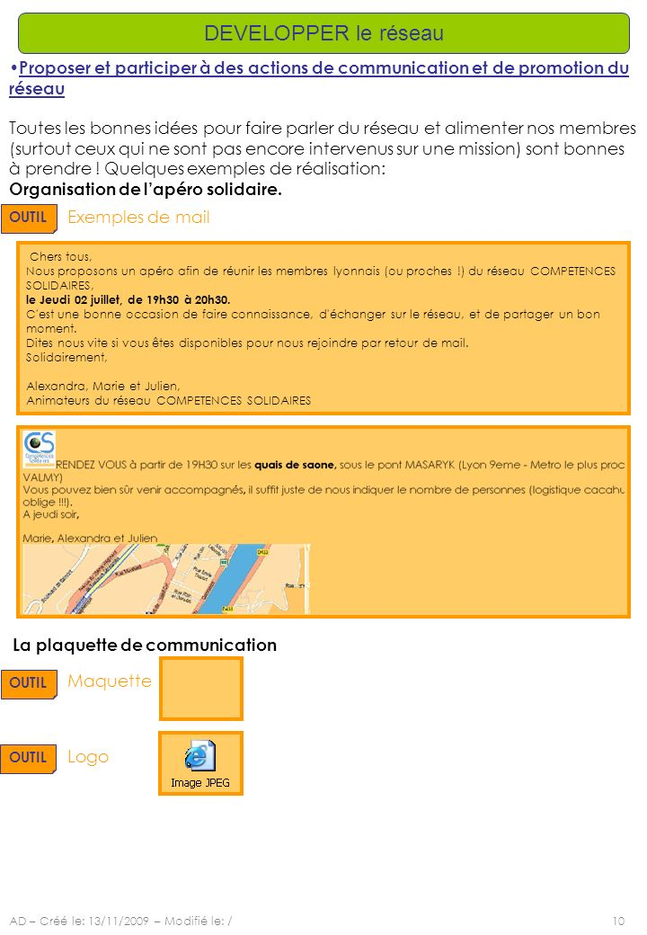 AD – Créé le: 13/11/2009 – Modifié le: /10 DEVELOPPER le réseau Proposer et participer à des actions de communication et de promotion du réseau Toutes