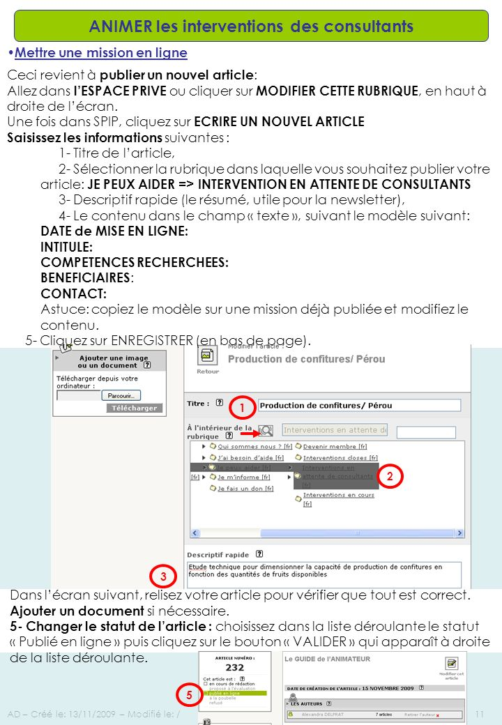 AD – Créé le: 13/11/2009 – Modifié le: /11 ANIMER les interventions des consultants Mettre une mission en ligne Ceci revient à publier un nouvel artic