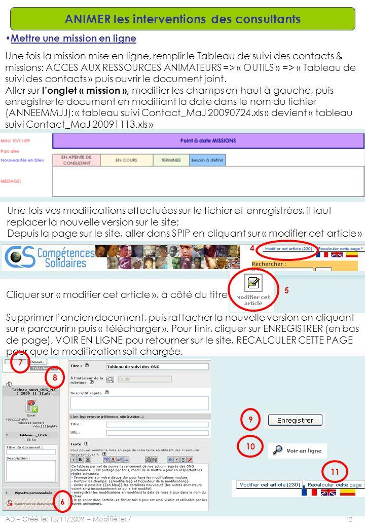AD – Créé le: 13/11/2009 – Modifié le: /12 ANIMER les interventions des consultants Mettre une mission en ligne Une fois la mission mise en ligne, rem