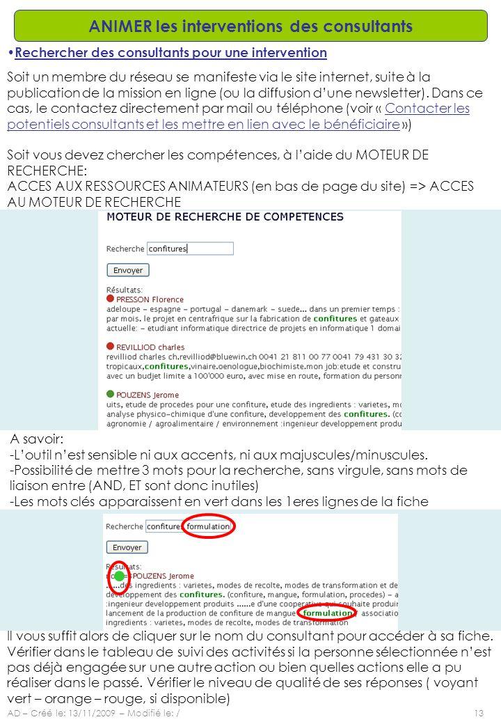 AD – Créé le: 13/11/2009 – Modifié le: /13 ANIMER les interventions des consultants Rechercher des consultants pour une intervention Soit un membre du