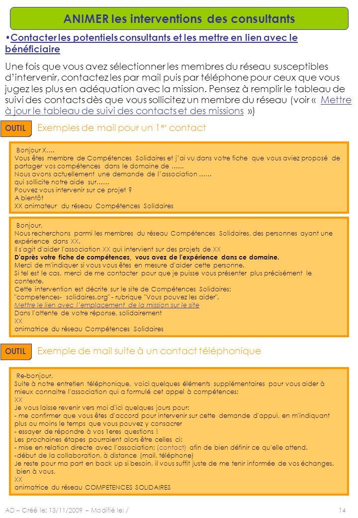 AD – Créé le: 13/11/2009 – Modifié le: /14 ANIMER les interventions des consultants Contacter les potentiels consultants et les mettre en lien avec le