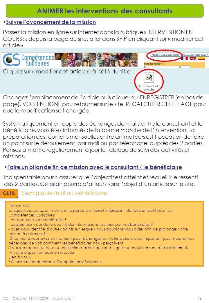 AD – Créé le: 13/11/2009 – Modifié le: /16 ANIMER les interventions des consultants Suivre lavancement de la mission Passez la mission en ligne sur in