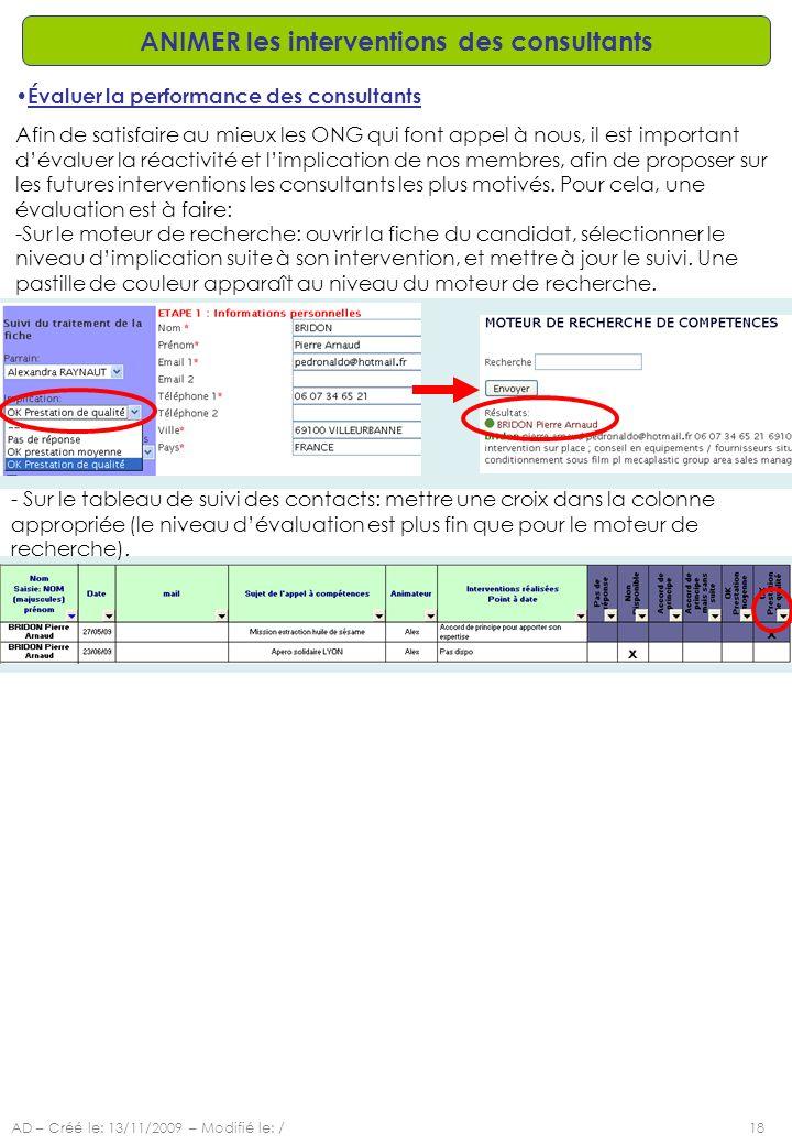 AD – Créé le: 13/11/2009 – Modifié le: /18 ANIMER les interventions des consultants Évaluer la performance des consultants Afin de satisfaire au mieux