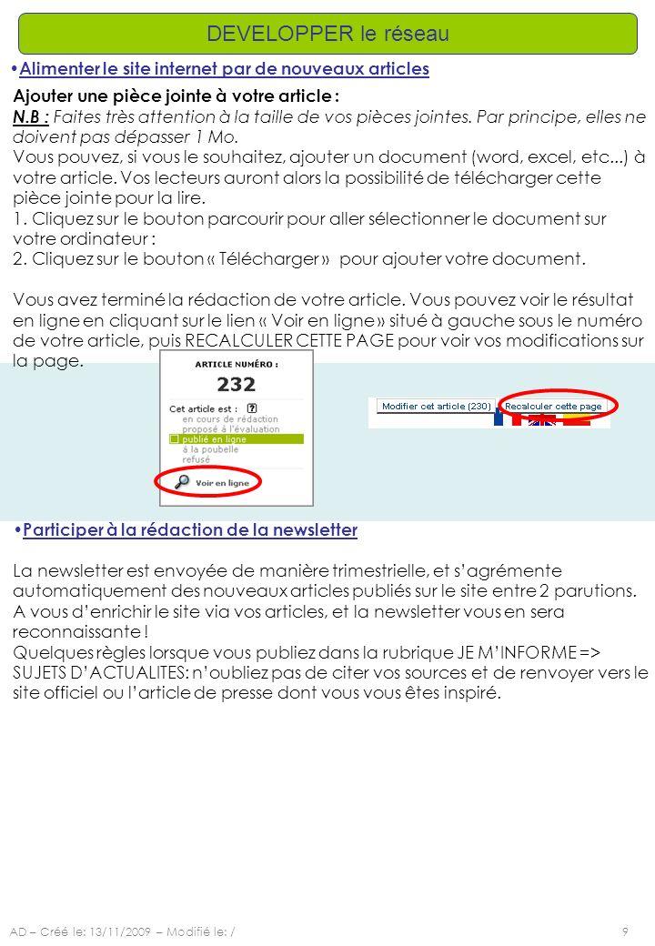 AD – Créé le: 13/11/2009 – Modifié le: /9 DEVELOPPER le réseau Alimenter le site internet par de nouveaux articles Ajouter une pièce jointe à votre ar
