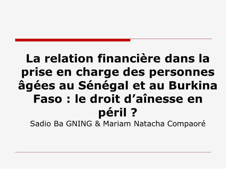 La relation financière dans la prise en charge des personnes âgées au Sénégal et au Burkina Faso : le droit daînesse en péril ? Sadio Ba GNING & Maria