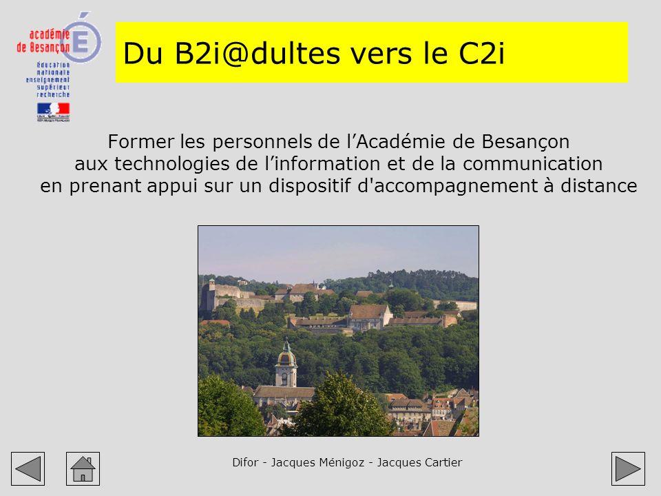 Difor - Jacques Ménigoz - Jacques Cartier Former les personnels de lAcadémie de Besançon aux technologies de linformation et de la communication en pr