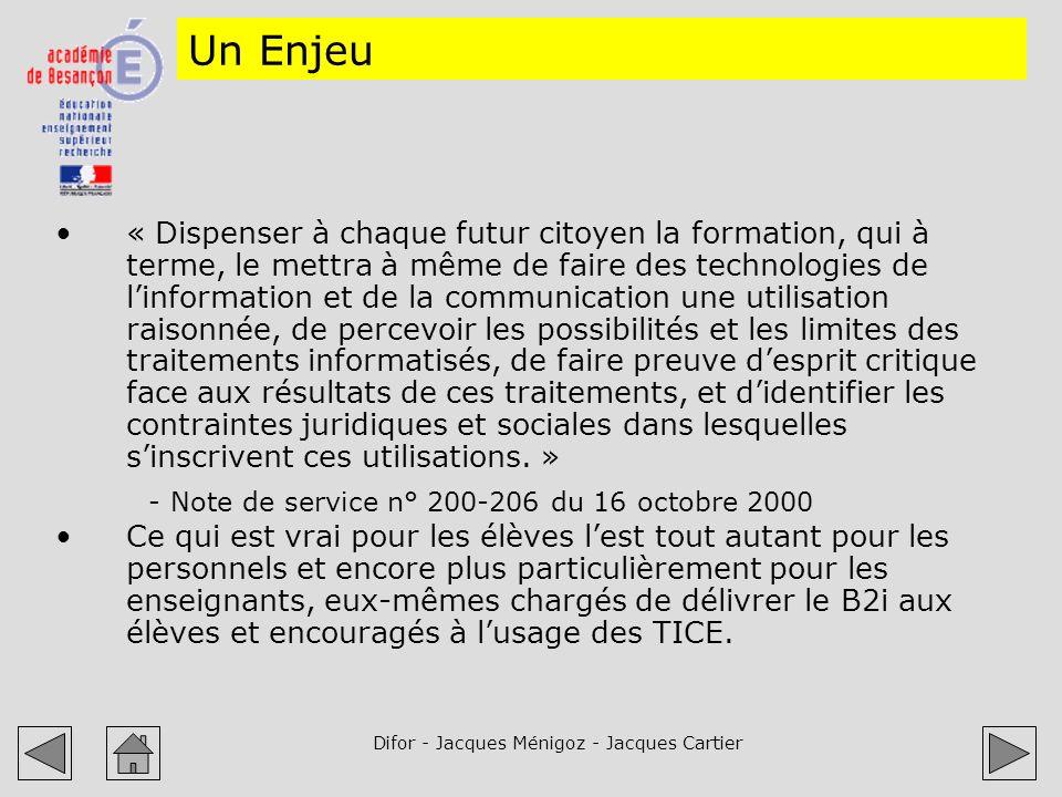 Difor - Jacques Ménigoz - Jacques Cartier Un Enjeu « Dispenser à chaque futur citoyen la formation, qui à terme, le mettra à même de faire des technol