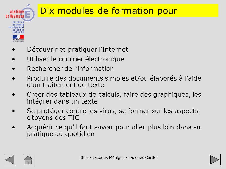 Difor - Jacques Ménigoz - Jacques Cartier Dix modules de formation pour Découvrir et pratiquer lInternet Utiliser le courrier électronique Rechercher