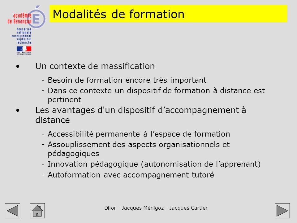 Difor - Jacques Ménigoz - Jacques Cartier Modalités de formation Un contexte de massification -Besoin de formation encore très important -Dans ce cont