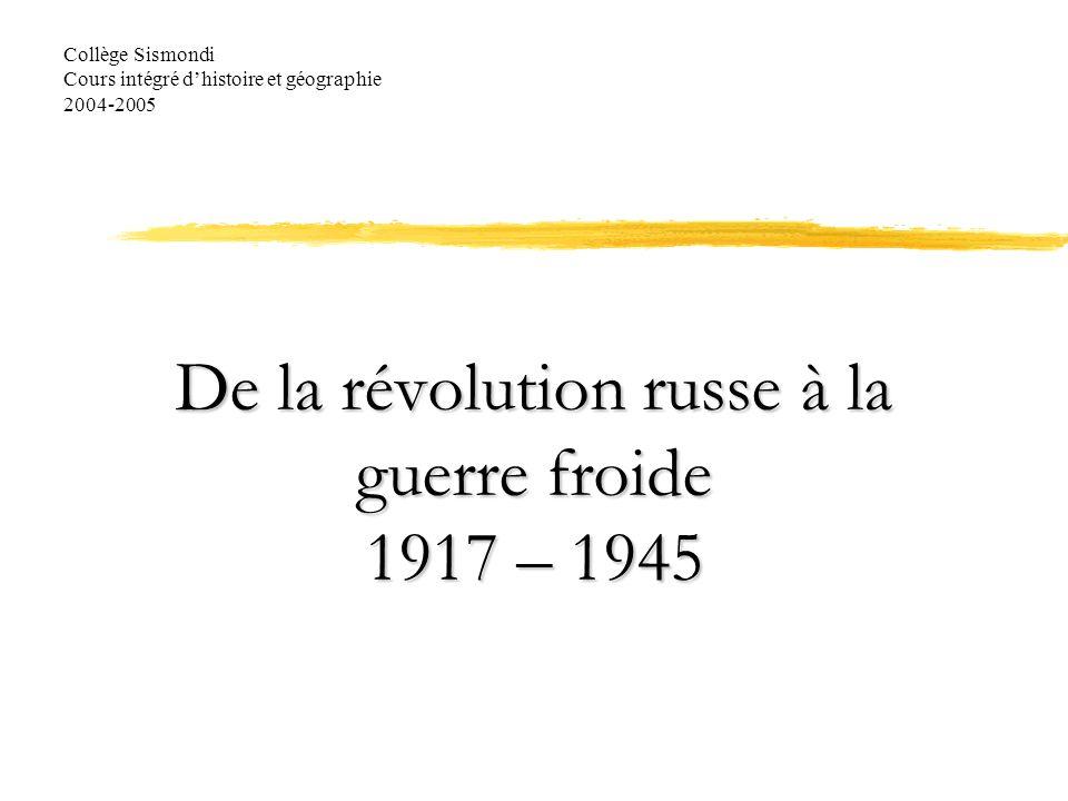 De la révolution russe à la guerre froide 1917 – 1945 Collège Sismondi Cours intégré dhistoire et géographie 2004-2005