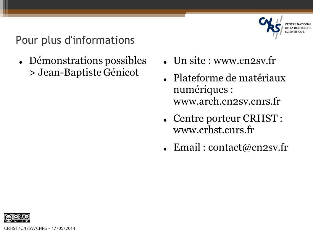 CRHST/CN2SV/CNRS - 17/05/2014 Pour plus d'informations Démonstrations possibles > Jean-Baptiste Génicot Un site : www.cn2sv.fr Plateforme de matériaux