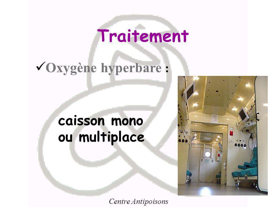 Centre Antipoisons Traitement Oxygène hyperbare : caisson mono ou multiplace