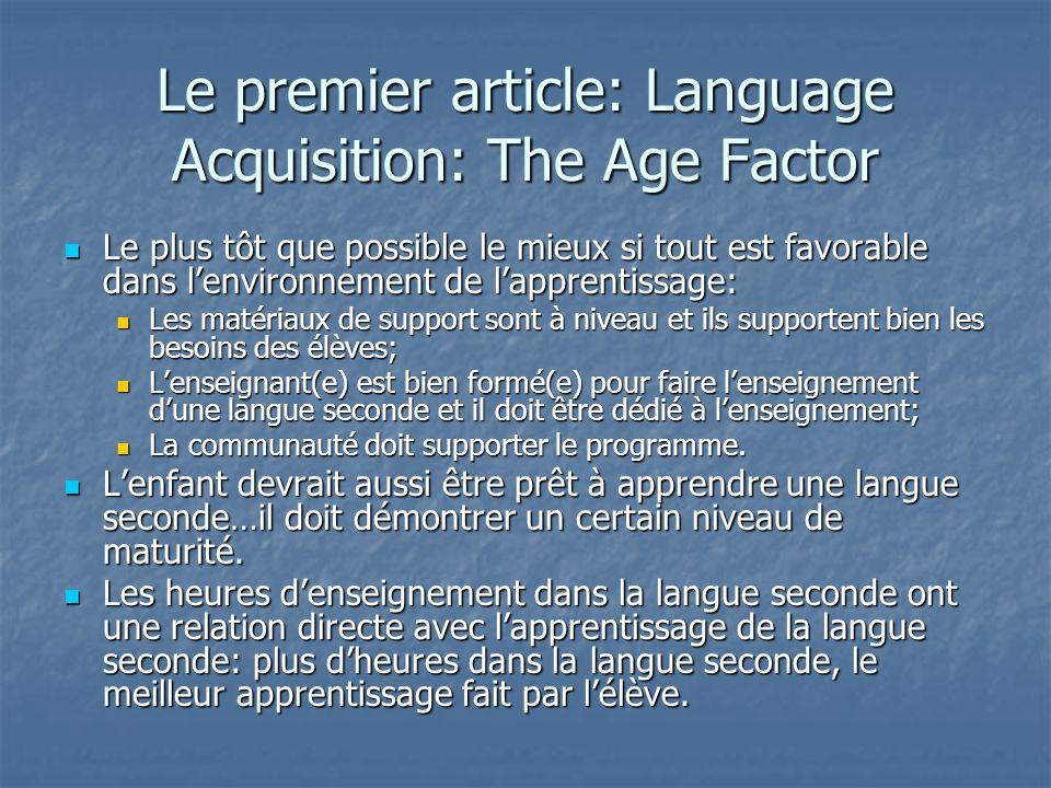 Les vraies questions devraient être: Lélève est-il assez mature pour apprendre une langue seconde .