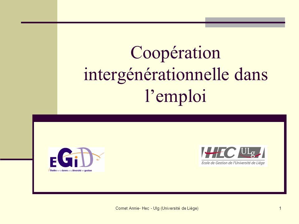 Cornet Annie- Hec - Ulg (Université de Liège)1 Coopération intergénérationnelle dans lemploi
