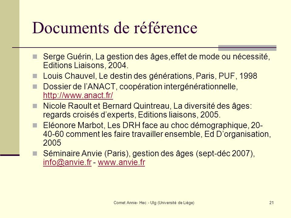 Cornet Annie- Hec - Ulg (Université de Liège)21 Documents de référence Serge Guérin, La gestion des âges,effet de mode ou nécessité, Editions Liaisons