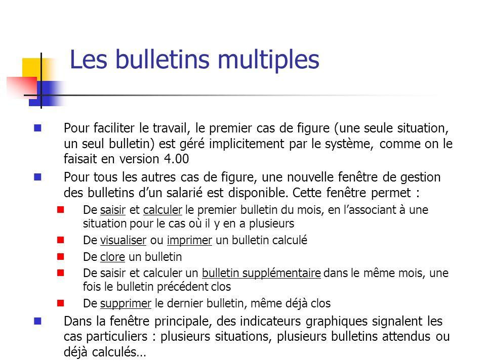 Les bulletins multiples Pour faciliter le travail, le premier cas de figure (une seule situation, un seul bulletin) est géré implicitement par le syst
