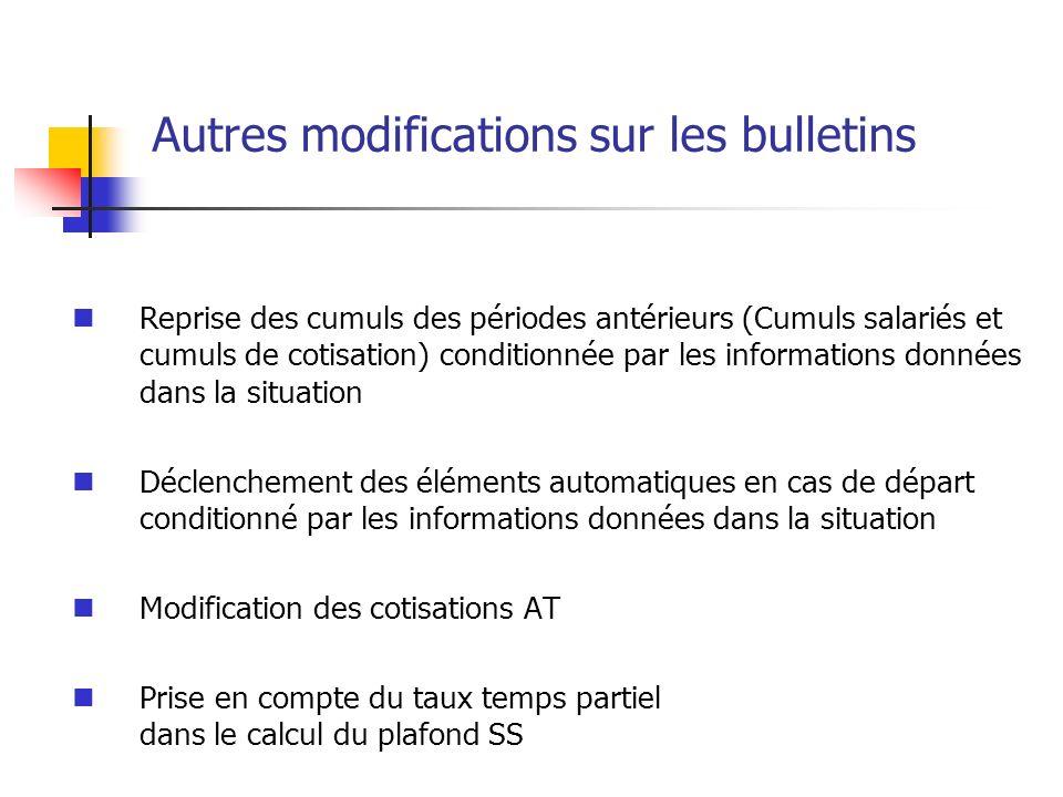 Autres modifications sur les bulletins Reprise des cumuls des périodes antérieurs (Cumuls salariés et cumuls de cotisation) conditionnée par les infor