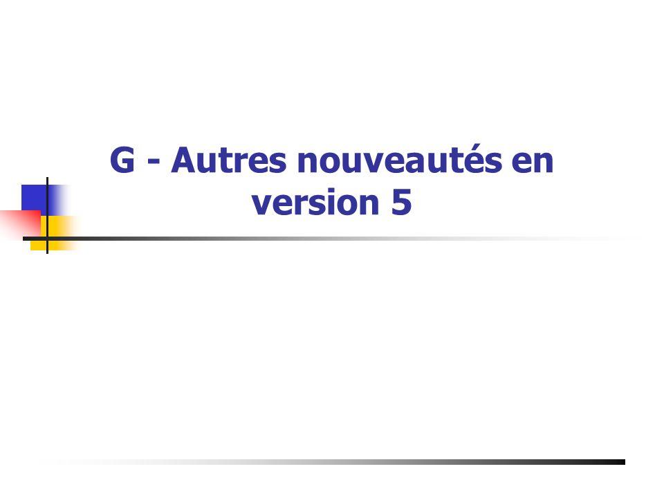 G - Autres nouveautés en version 5 Présentation du 19 Mai 2003 à Bourg de Péage