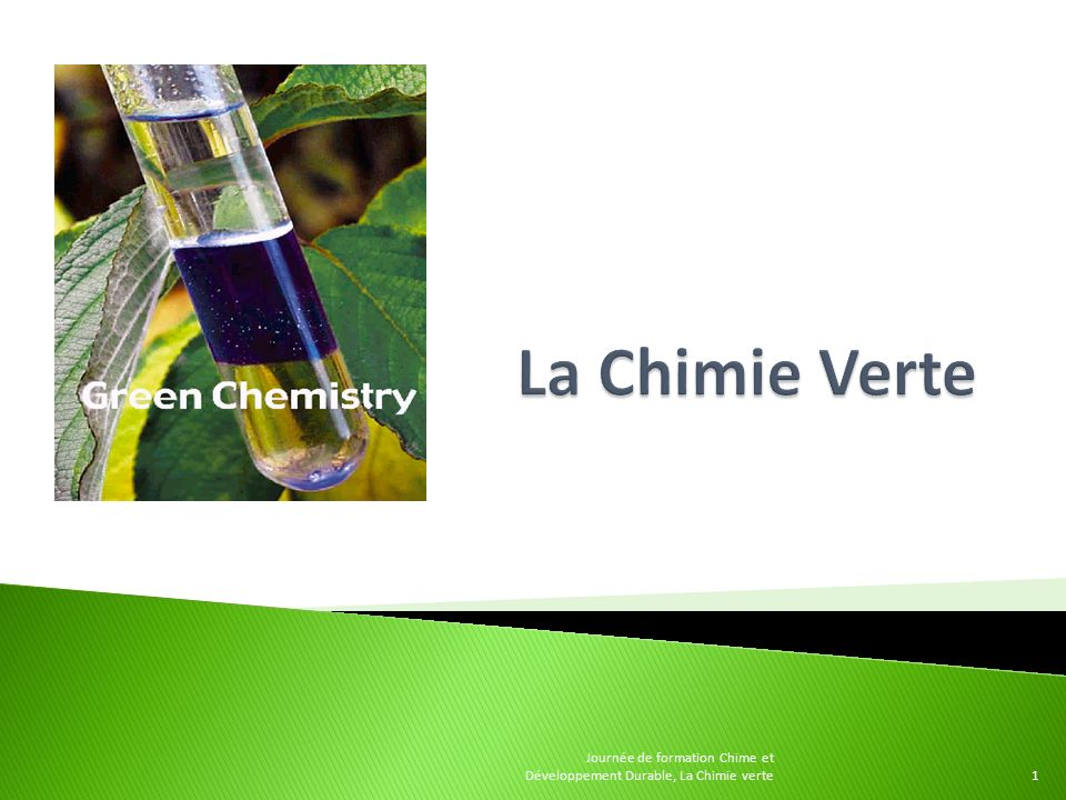 1 Journée de formation Chime et Développement Durable, La Chimie verte