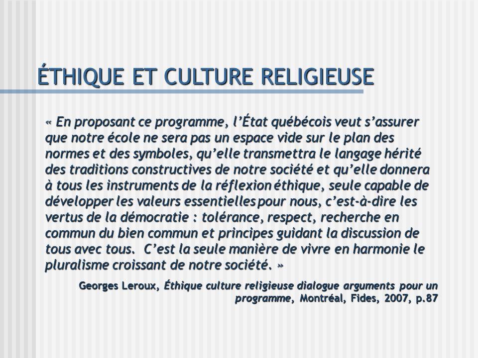 ÉTHIQUE ET CULTURE RELIGIEUSE « En proposant ce programme, lÉtat québécois veut sassurer que notre école ne sera pas un espace vide sur le plan des no