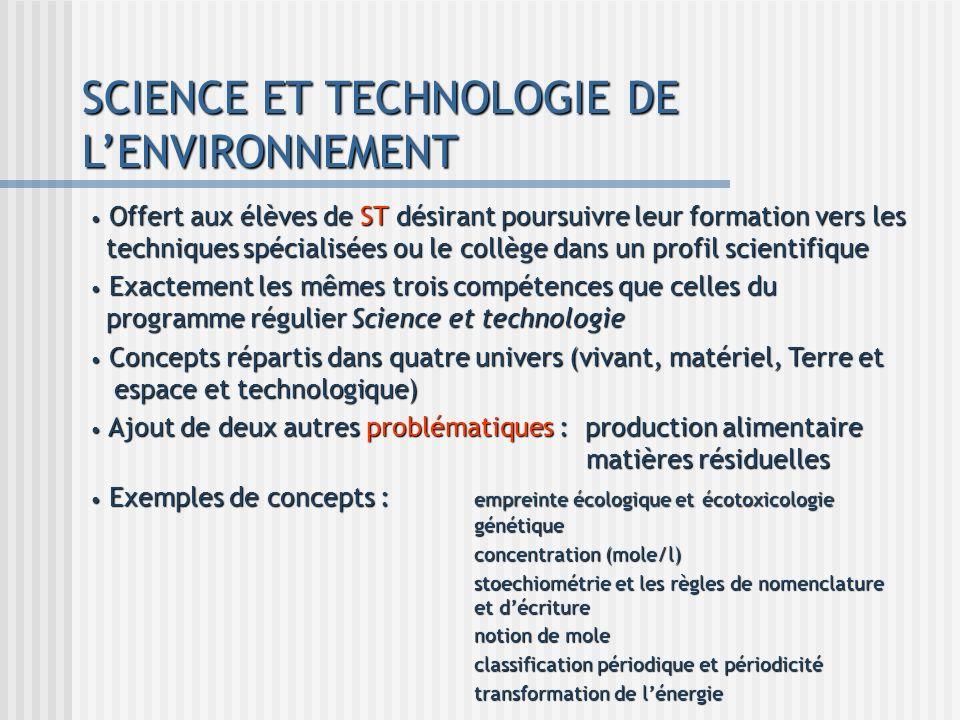 SCIENCE ET TECHNOLOGIE DE LENVIRONNEMENT Offert aux élèves de ST désirant poursuivre leur formation vers les techniques spécialisées ou le collège dan