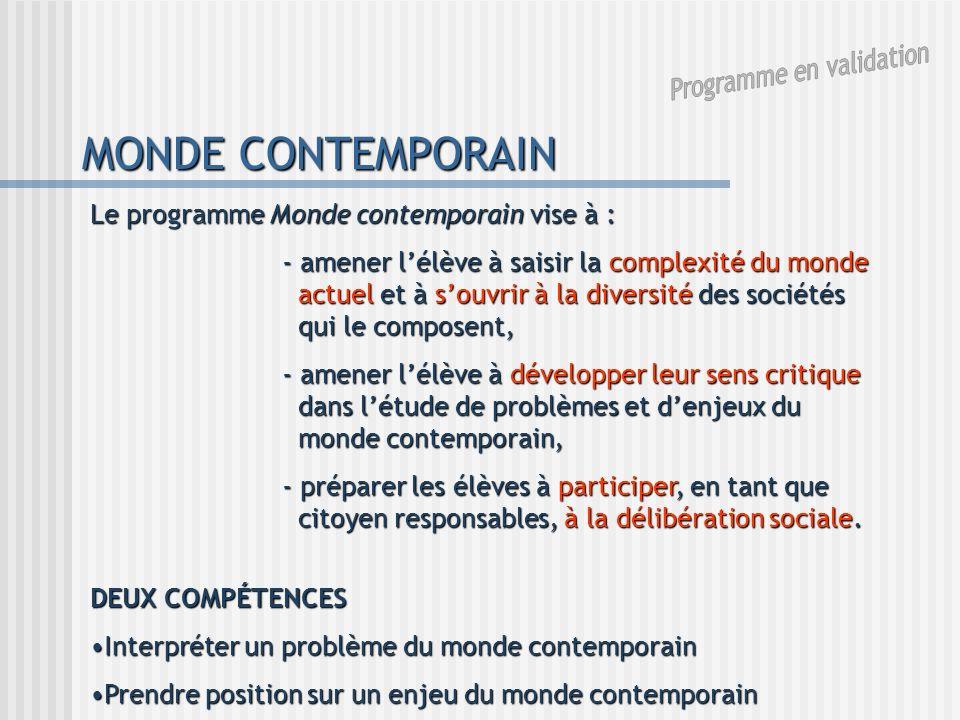 MONDE CONTEMPORAIN Le programme Monde contemporain vise à : - amener lélève à saisir la complexité du monde actuel et à souvrir à la diversité des soc