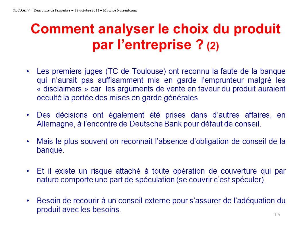 CECAAPV - Rencontre de l'expertise – 18 octobre 2011 – Maurice Nussenbaum 15 Comment analyser le choix du produit par lentreprise ? (2) Les premiers j