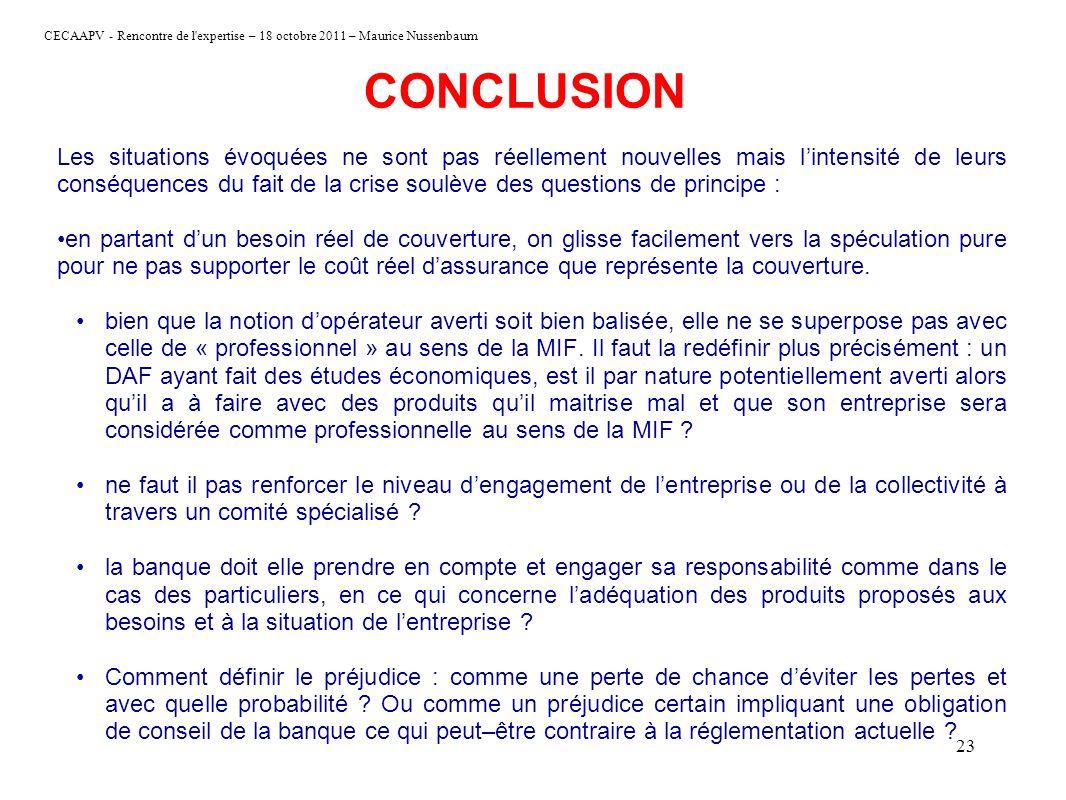 CECAAPV - Rencontre de l'expertise – 18 octobre 2011 – Maurice Nussenbaum 23 CONCLUSION Les situations évoquées ne sont pas réellement nouvelles mais