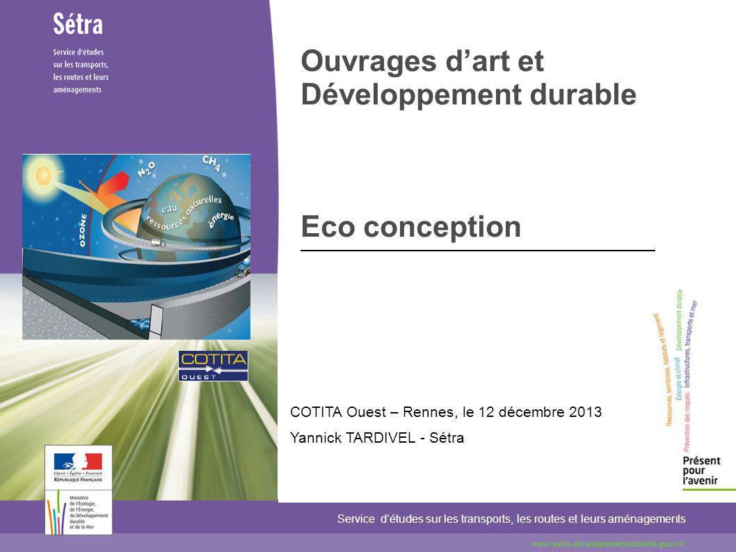 Ouvrages dart et Développement durable Eco conception Service détudes sur les transports, les routes et leurs aménagements www.setra.developpement-dur