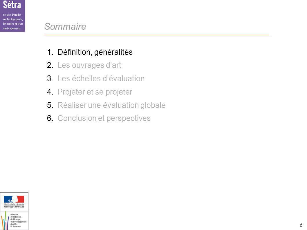 2 2 2 Setra Sommaire 1.Définition, généralités 2.Les ouvrages dart 3.Les échelles dévaluation 4.Projeter et se projeter 5.Réaliser une évaluation glob