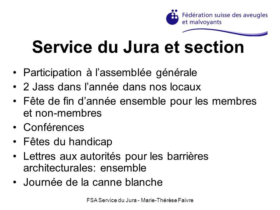 FSA Service du Jura - Marie-Thérèse Faivre Service du Jura et section Participation à lassemblée générale 2 Jass dans lannée dans nos locaux Fête de f