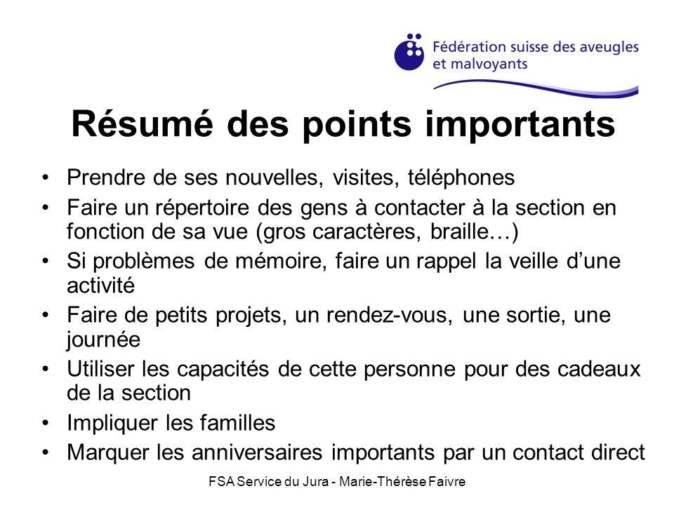 FSA Service du Jura - Marie-Thérèse Faivre Résumé des points importants Prendre de ses nouvelles, visites, téléphones Faire un répertoire des gens à c
