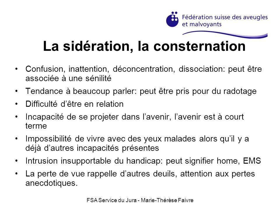 FSA Service du Jura - Marie-Thérèse Faivre La sidération, la consternation Confusion, inattention, déconcentration, dissociation: peut être associée à