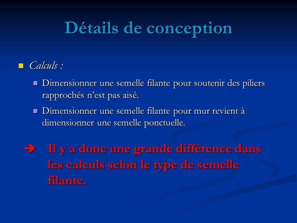 Détails de conception Calculs : Calculs : Dimensionner une semelle filante pour soutenir des piliers Dimensionner une semelle filante pour soutenir des piliers rapprochés nest pas aisé.