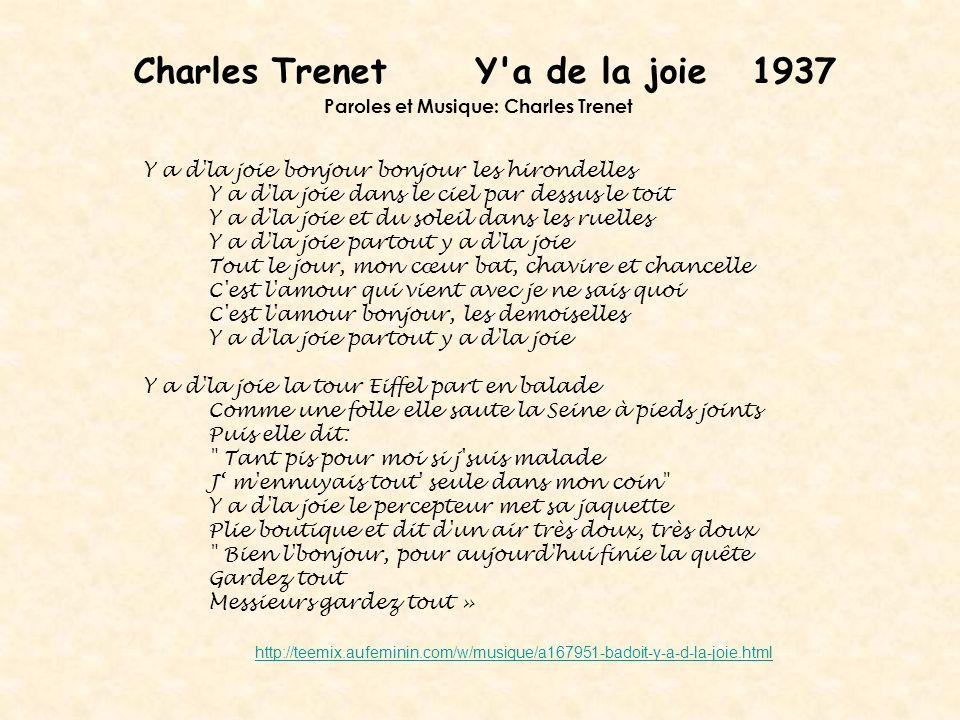 Charles Trenet Y'a de la joie 1937 Paroles et Musique: Charles Trenet Y a d'la joie bonjour bonjour les hirondelles Y a d'la joie dans le ciel par des