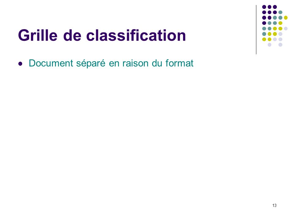 13 Grille de classification Document séparé en raison du format