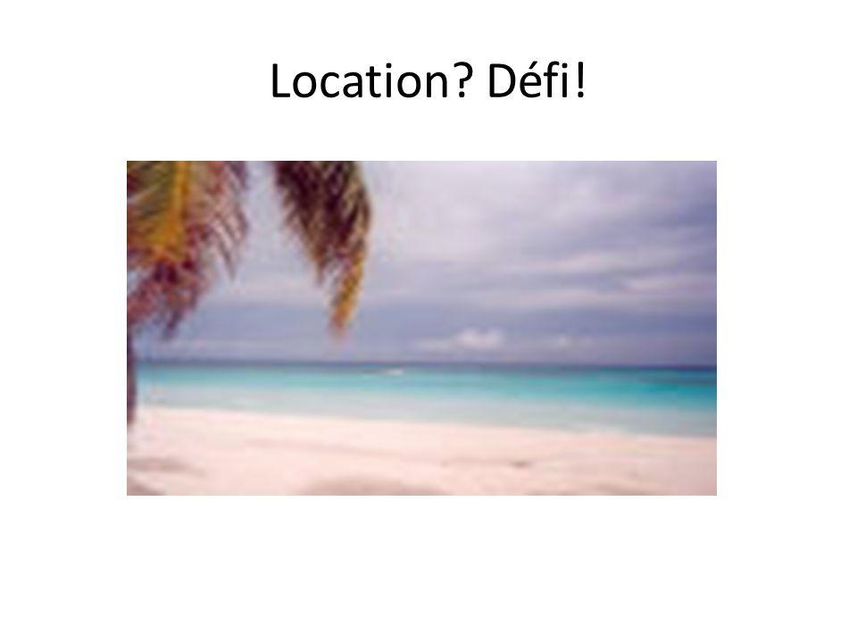 Location? Défi!